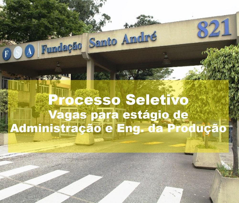 Fundação seleciona estagiários de Administração e de Engenharia da Produção