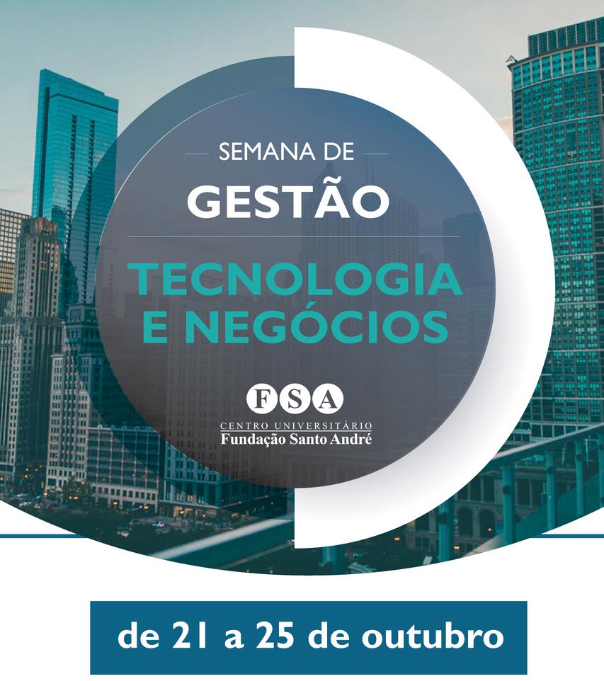 Centro Universitário Fundação Santo André realizará sua Semana de Gestão e Tecnologia e Negócios