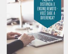 Ensino a Distância X Ensino Remoto – Você sabe a diferença?