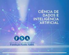 Fundação Santo André oferece para o Vestibular 2021 novo curso de Bacharelado em Ciência de Dados e Inteligência Artificial