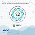 Fundação Santo André conquista mais uma vez Selo de Instituição Socialmente Responsável