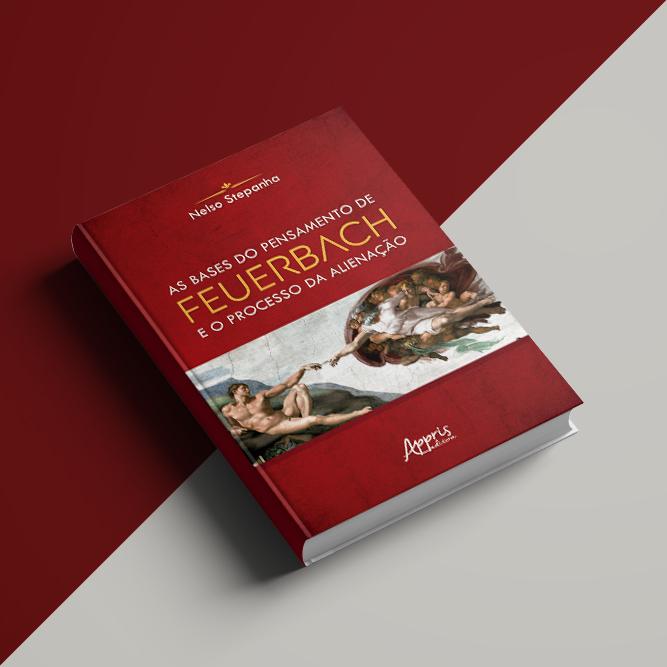 Novo livro de autoria de Professor da Fundação Santo André – As bases do pensamento de Feuerbach e o processo da alienação